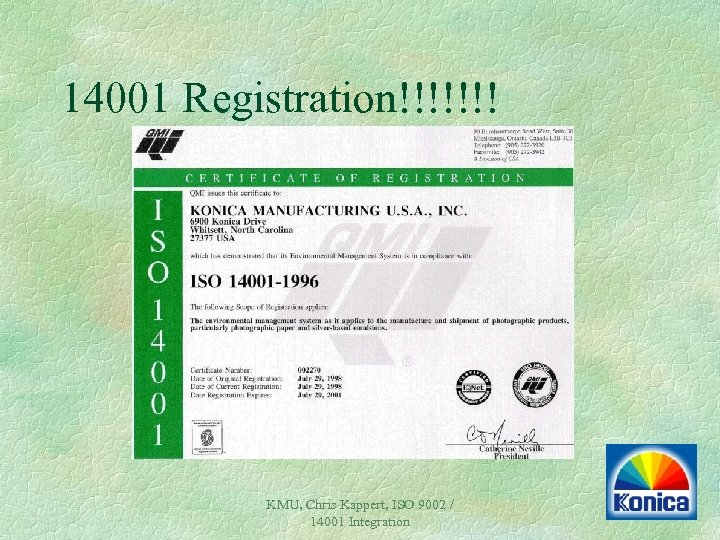 14001 Registration!!!!!!! KMU, Chris Kappert, ISO 9002 / 14001 Integration