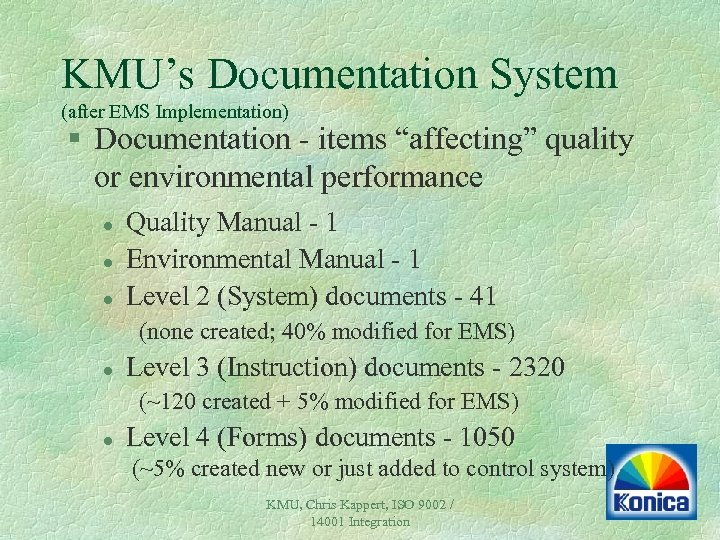 "KMU's Documentation System (after EMS Implementation) § Documentation - items ""affecting"" quality or environmental"