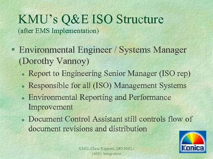 KMU's Q&E ISO Structure (after EMS Implementation) § Environmental Engineer / Systems Manager (Dorothy