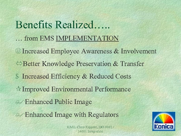 Benefits Realized…. . … from EMS IMPLEMENTATION J Increased Employee Awareness & Involvement óBetter