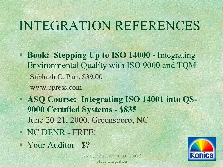INTEGRATION REFERENCES § Book: Stepping Up to ISO 14000 - Integrating Environmental Quality with