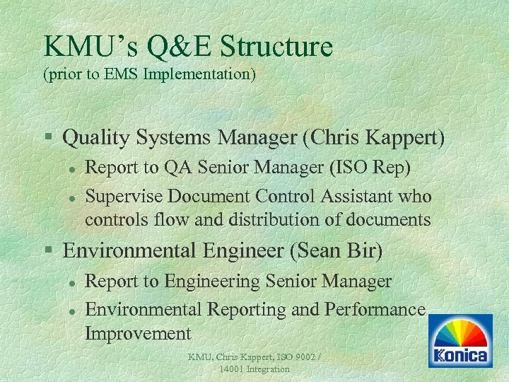KMU's Q&E Structure (prior to EMS Implementation) § Quality Systems Manager (Chris Kappert) l