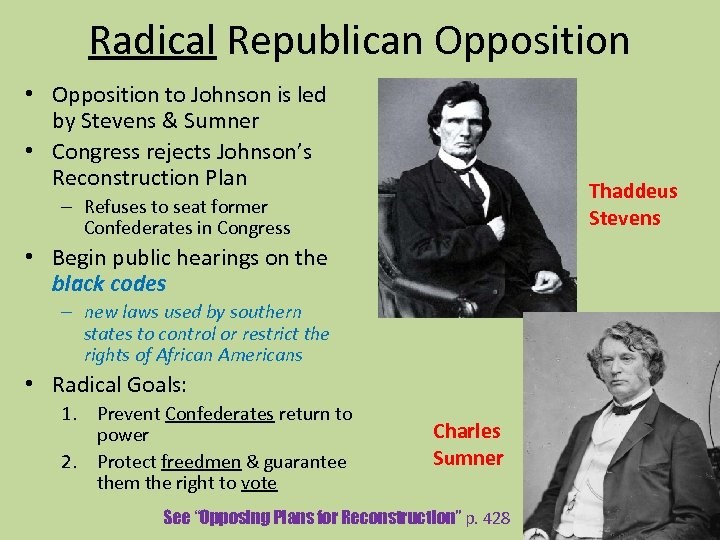 Radical Republican Opposition • Opposition to Johnson is led by Stevens & Sumner •
