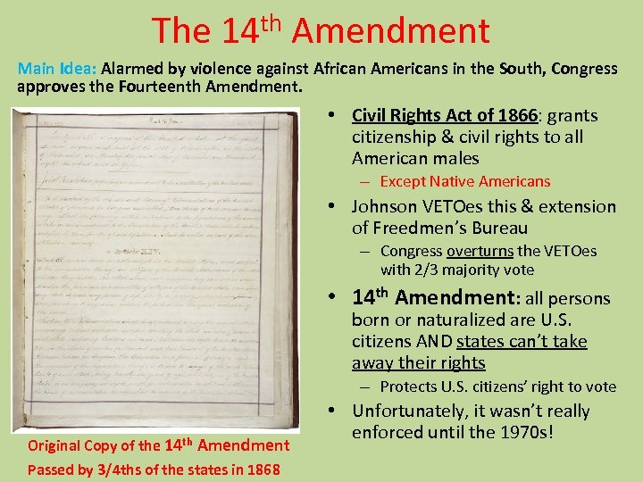 The 14 th Amendment Main Idea: Alarmed by violence against African Americans in the