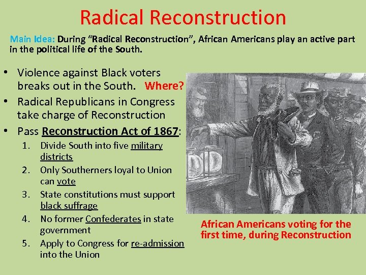 """Radical Reconstruction Main Idea: During """"Radical Reconstruction"""", African Americans play an active part in"""