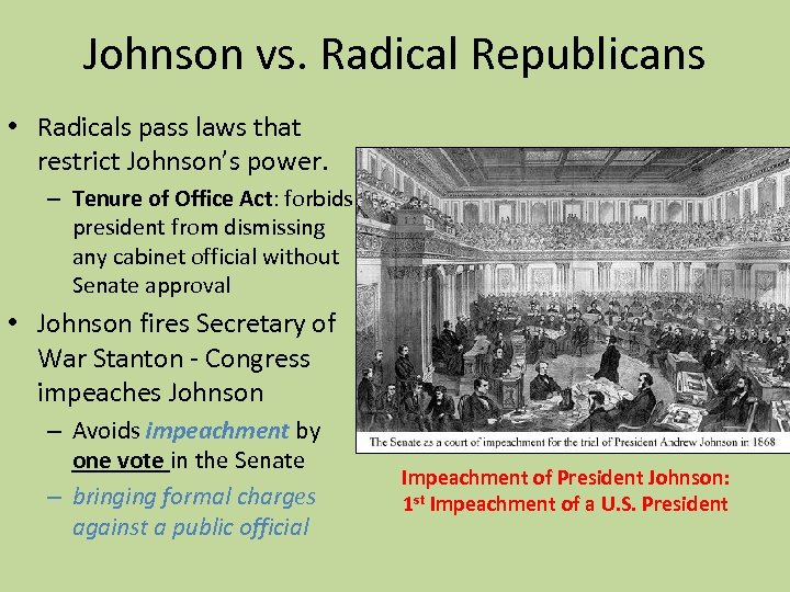 Johnson vs. Radical Republicans • Radicals pass laws that restrict Johnson's power. – Tenure