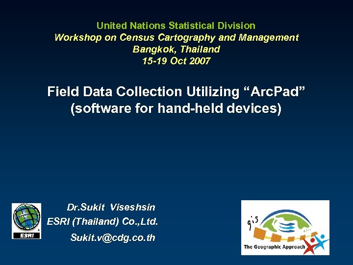 United Nations Statistical Division Workshop on Census Cartography and Management Bangkok, Thailand 15 -19