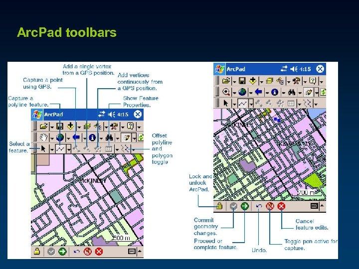 Arc. Pad toolbars Edit toolbar Command bar