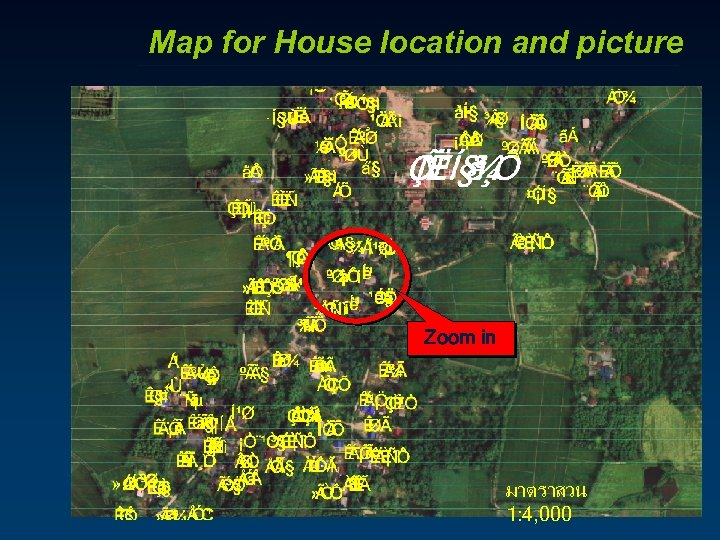 Map for House location and picture Zoom in มาตราสวน 1: 4, 000