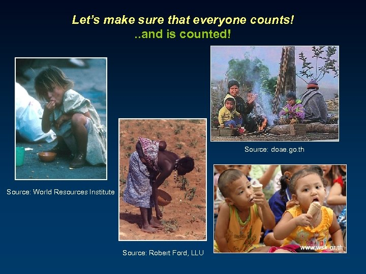 Let's make sure that everyone counts!. . and is counted! Source: doae. go. th