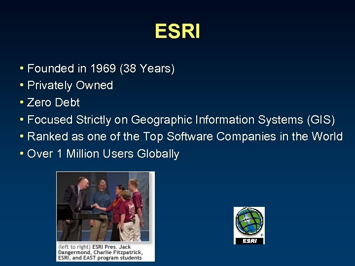 ESRI • Founded in 1969 (38 Years) • Privately Owned • Zero Debt •