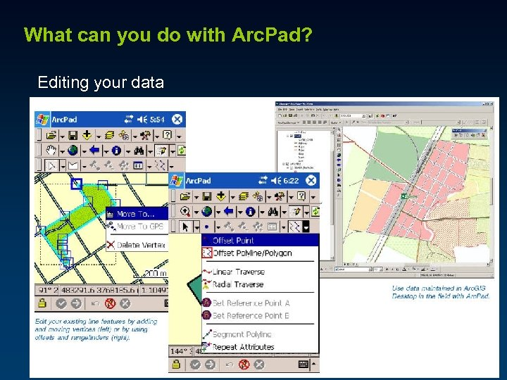 What can you do with Arc. Pad? Editing your data
