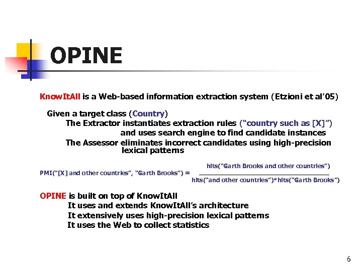 OPINE Know. It. All is a Web-based information extraction system (Etzioni et al' 05)