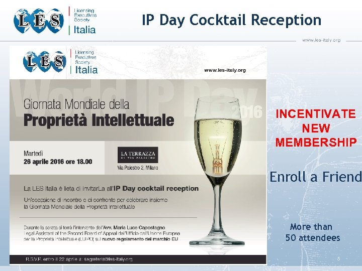 IP Day Cocktail Reception INCENTIVATE NEW MEMBERSHIP Enroll a Friend More than 50 attendees