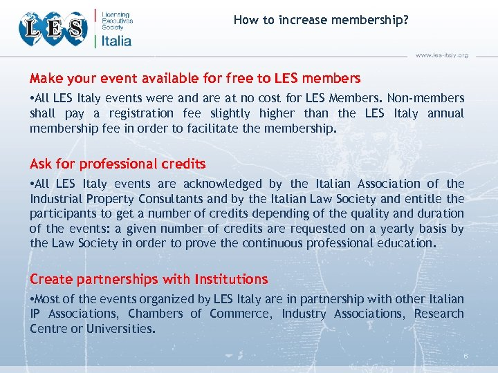 How to increase membership? Make your event available for free to LES members •