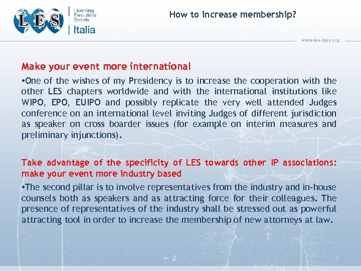 How to increase membership? Make your event more international • One of the wishes