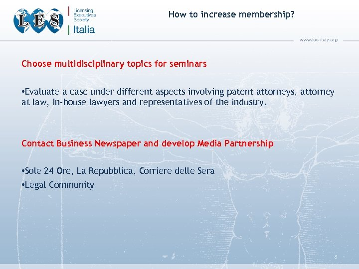 How to increase membership? Choose multidisciplinary topics for seminars • Evaluate a case under