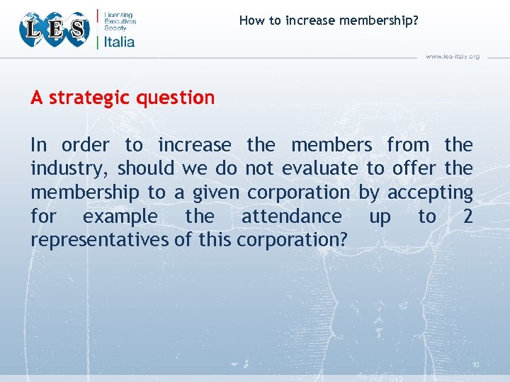 How to increase membership? A strategic question In order to increase the members from
