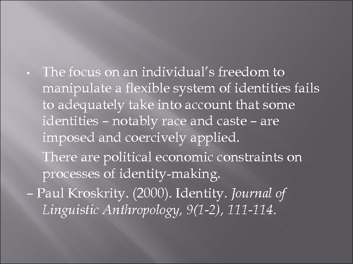 The focus on an individual's freedom to manipulate a flexible system of identities fails