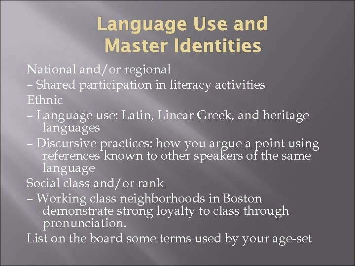 Language Use and Master Identities National and/or regional – Shared participation in literacy activities