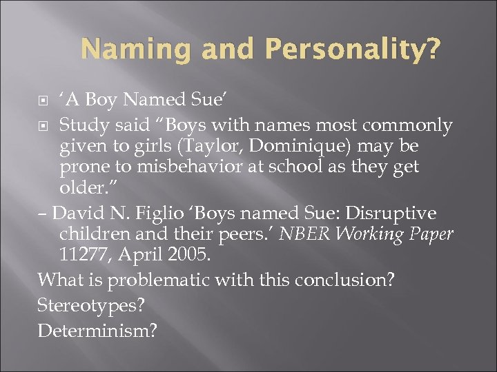 "Naming and Personality? 'A Boy Named Sue' Study said ""Boys with names most commonly"