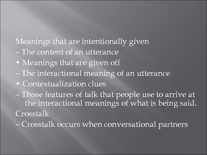 Meanings that are intentionally given – The content of an utterance • Meanings that
