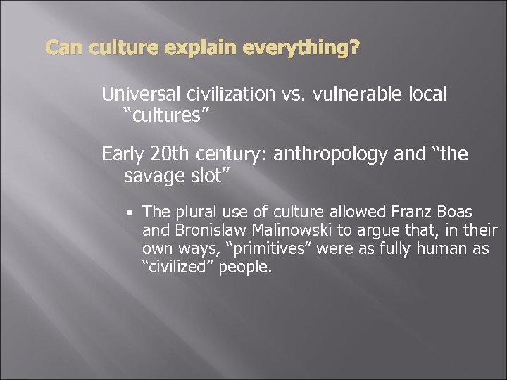 "Can culture explain everything? Universal civilization vs. vulnerable local ""cultures"" Early 20 th century:"