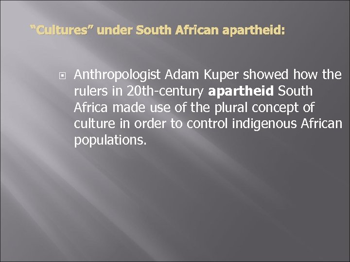 """Cultures"" under South African apartheid: Anthropologist Adam Kuper showed how the rulers in 20"