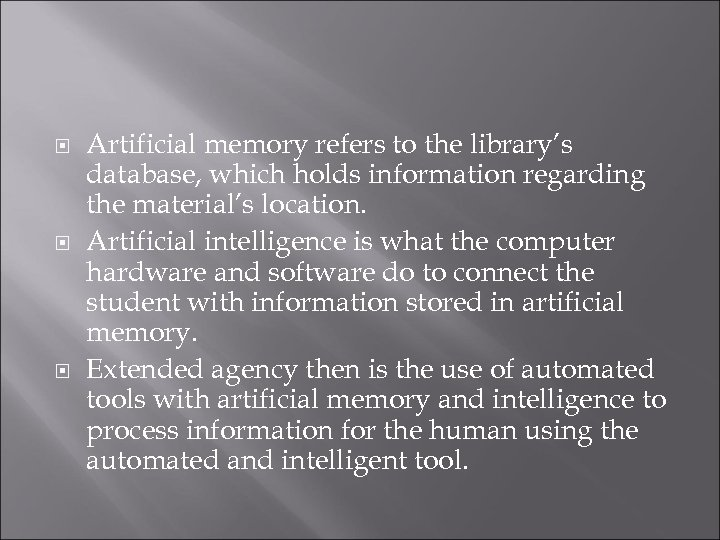 Artificial memory refers to the library's database, which holds information regarding the material's