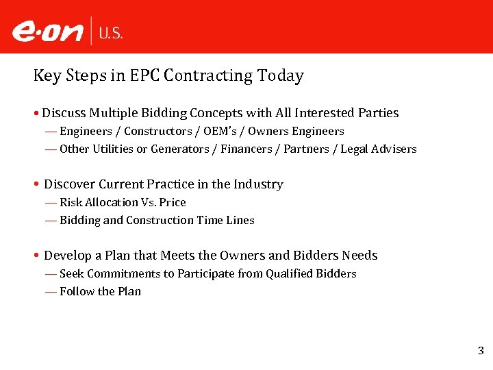 Key Steps in EPC Contracting Today • Discuss Multiple Bidding Concepts with All Interested