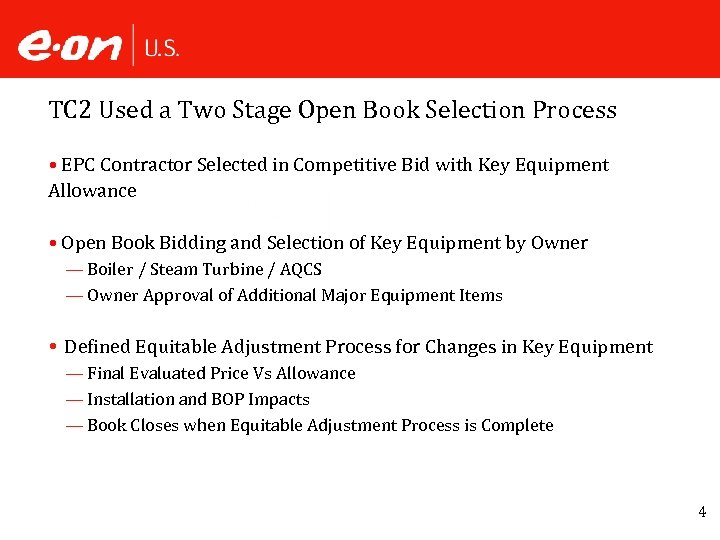 TC 2 Used a Two Stage Open Book Selection Process • EPC Contractor Selected