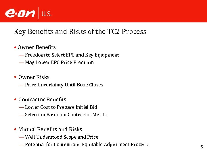 Key Benefits and Risks of the TC 2 Process • Owner Benefits — Freedom
