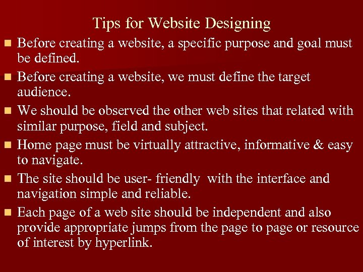 Tips for Website Designing n n n Before creating a website, a specific purpose