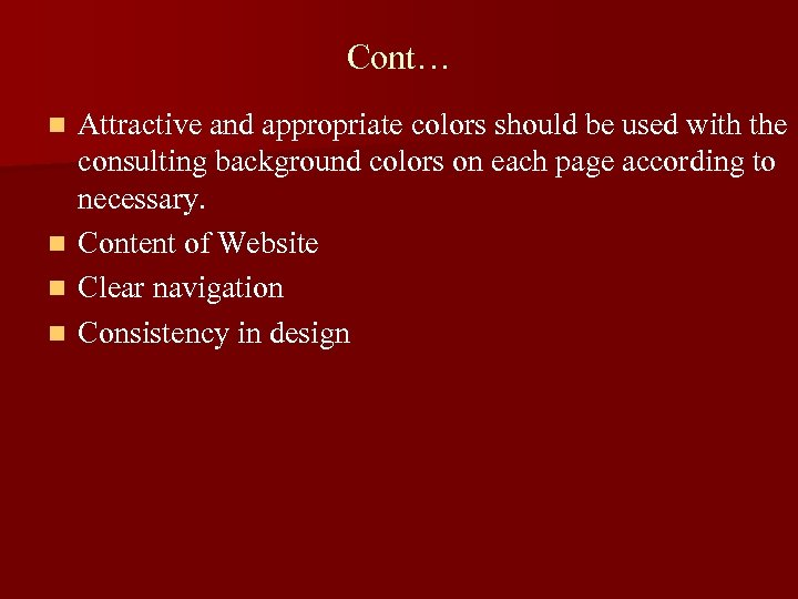 Cont… Attractive and appropriate colors should be used with the consulting background colors on