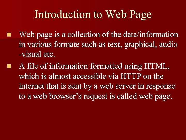 Introduction to Web Page Web page is a collection of the data/information in various