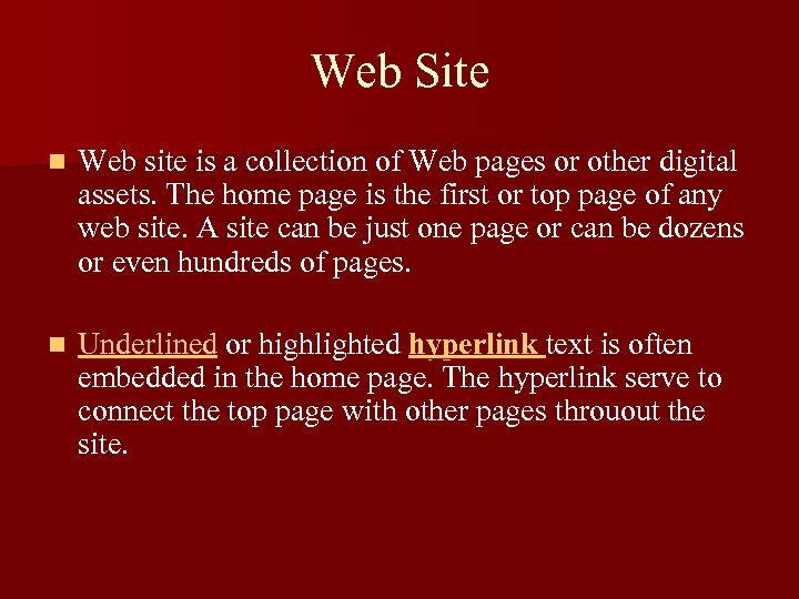 Web Site n Web site is a collection of Web pages or other digital