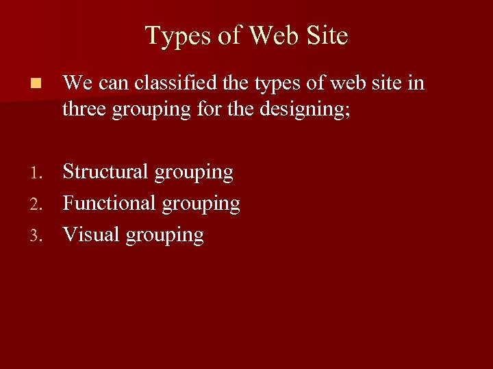 Types of Web Site n We can classified the types of web site in