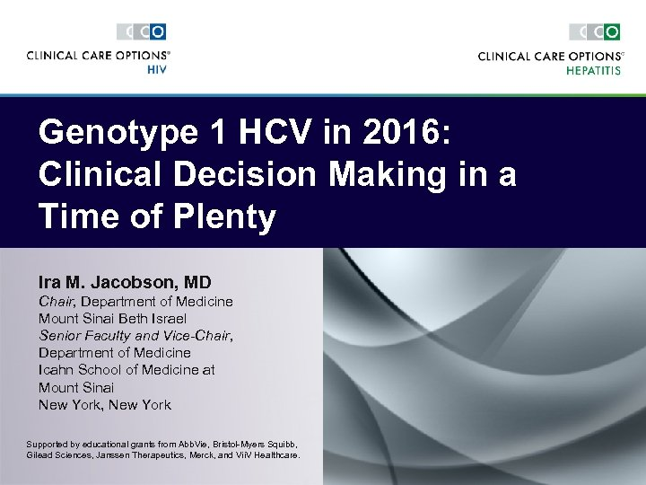 Genotype 1 HCV in 2016: Clinical Decision Making in a Time of Plenty Ira