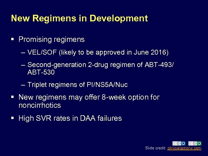 New Regimens in Development § Promising regimens – VEL/SOF (likely to be approved in