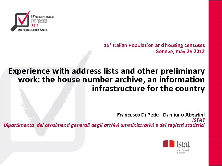 15° Italian Population and housing censuses Geneve, may 25 2012 Experience with address lists