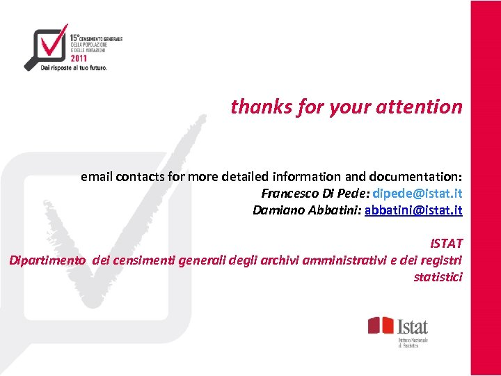 thanks for your attention email contacts for more detailed information and documentation: Francesco Di