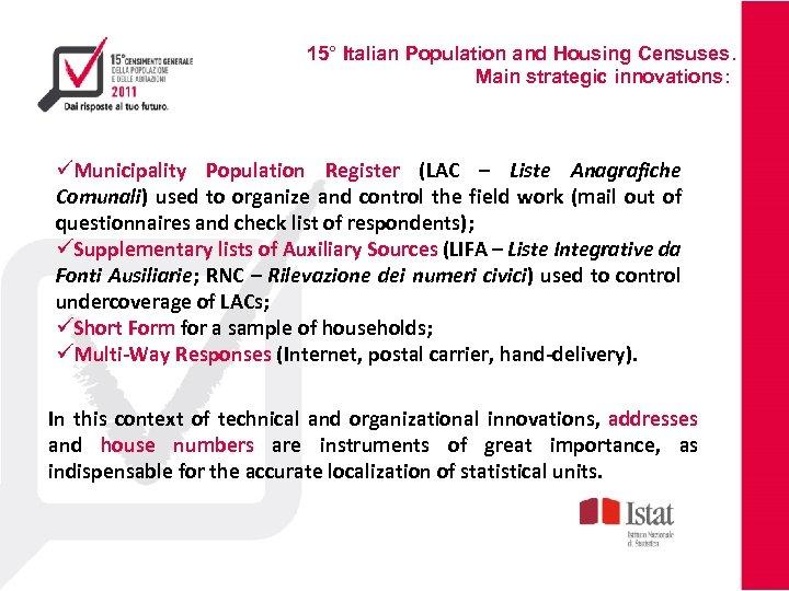 15° Italian Population and Housing Censuses. Main strategic innovations: üMunicipality Population Register (LAC –