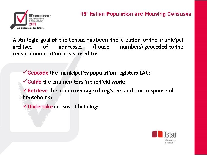 15° Italian Population and Housing Censuses A strategic goal of the Census has been