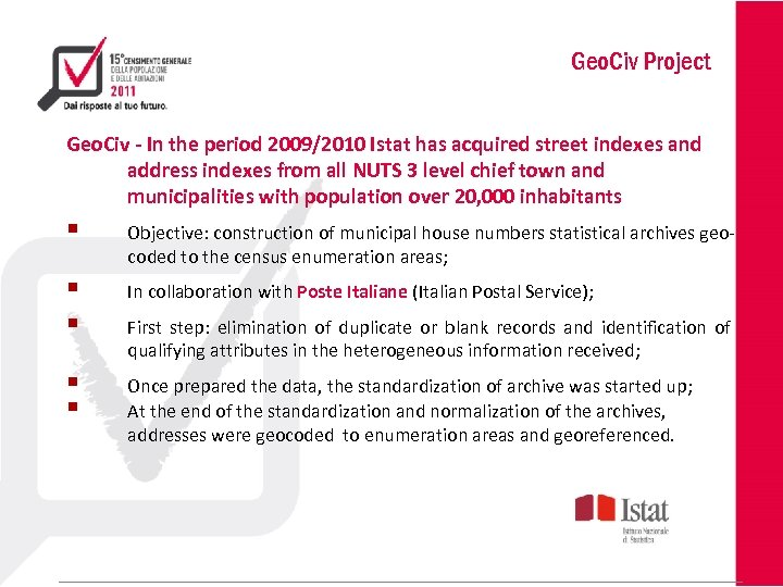 Geo. Civ Project Geo. Civ - In the period 2009/2010 Istat has acquired street
