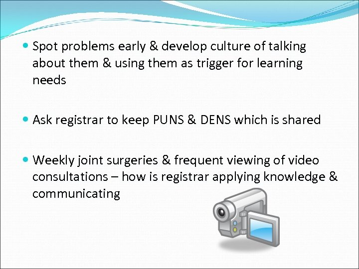 Spot problems early & develop culture of talking about them & using them