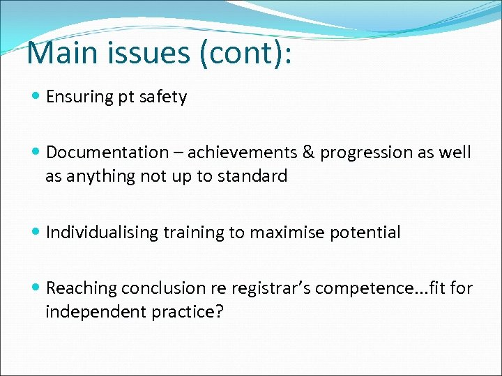 Main issues (cont): Ensuring pt safety Documentation – achievements & progression as well as