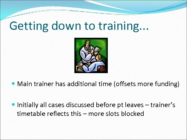 Getting down to training. . . Main trainer has additional time (offsets more funding)