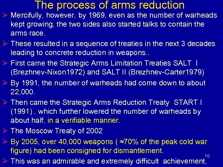 The process of arms reduction Ø Mercifully, however, by 1969, even as the number