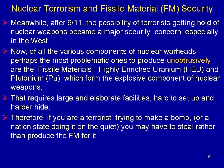 Nuclear Terrorism and Fissile Material (FM) Security Ø Meanwhile, after 9/11, the possibility of