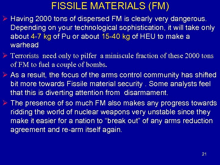 FISSILE MATERIALS (FM) Ø Having 2000 tons of dispersed FM is clearly very dangerous.
